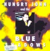 Hungry John and the Blue Shadows