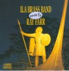 Ila Brass Band Meets Ray Farr