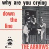 Why are you crying / Down the line