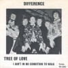 Tree of love / I aint in no condition to walk