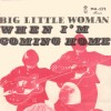 When Im coming home / Big little woman
