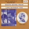 South going train / Life without you