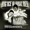 Big Ice & Oral Bee Present Da Playboy Foundation Compilation