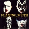 Flaming youth Tribute to kiss  I was made for loving you