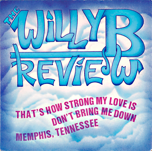 willy b er Norges mest markante rocke-historiker med eget band. the willy b reviews debutsingle «That's How Strong My Love Is» kom i 1985
