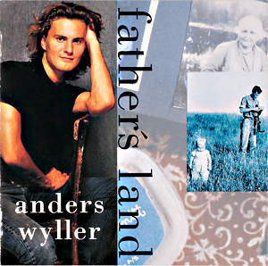 Anders Wyllers andre album ''Father's Land'' (1992) inneholdt sanger som «From This Side» og «Let's Go Fishing».