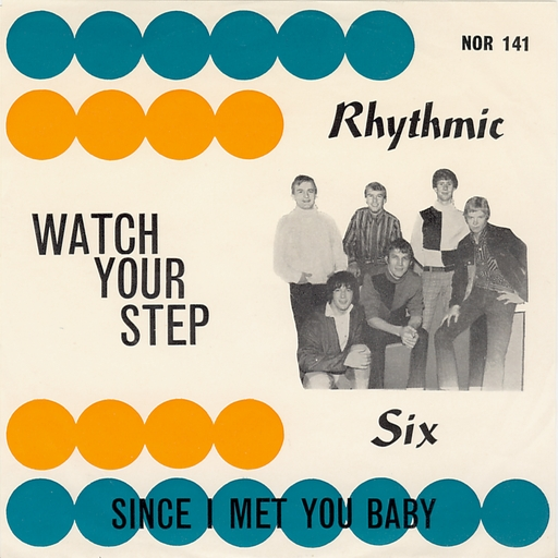 Rhythmic Six Watch Your Step Since I Met You Baby