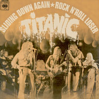 Titanic - Sliding down again / Rock'n'roll loser