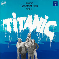 Titanic - Greatest Hits Vol. 2