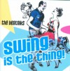 Swing Is The Thing!