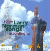 Some Larry Norman Songs According to One Way EP