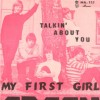 Talkin about you / My first girl