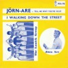 Jørn Are - tell me why youre blue / I walking down the street