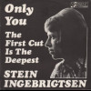 Only You / The First Cut Is The Deepest
