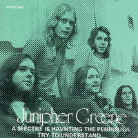Junipher Greene - A spectre is haunting the peninsula / Try to understand