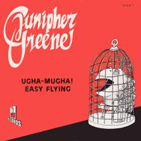 Junipher Greene - Ugha-mugha sunshine boy / Easy flying