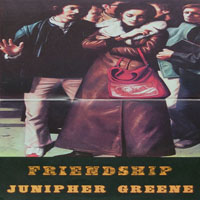Junipher Greene - Friendship